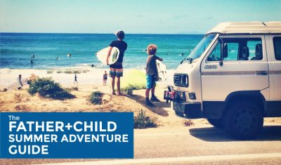 FATHER + CHILD Summer Adventure Guide