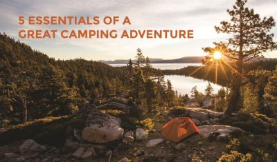 5 Essentials of a Great Camping Adventure